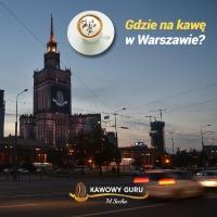 Gdzie na kawę w Warszawie? Subiektywny przewodnik po kawiarniach w stolicy.