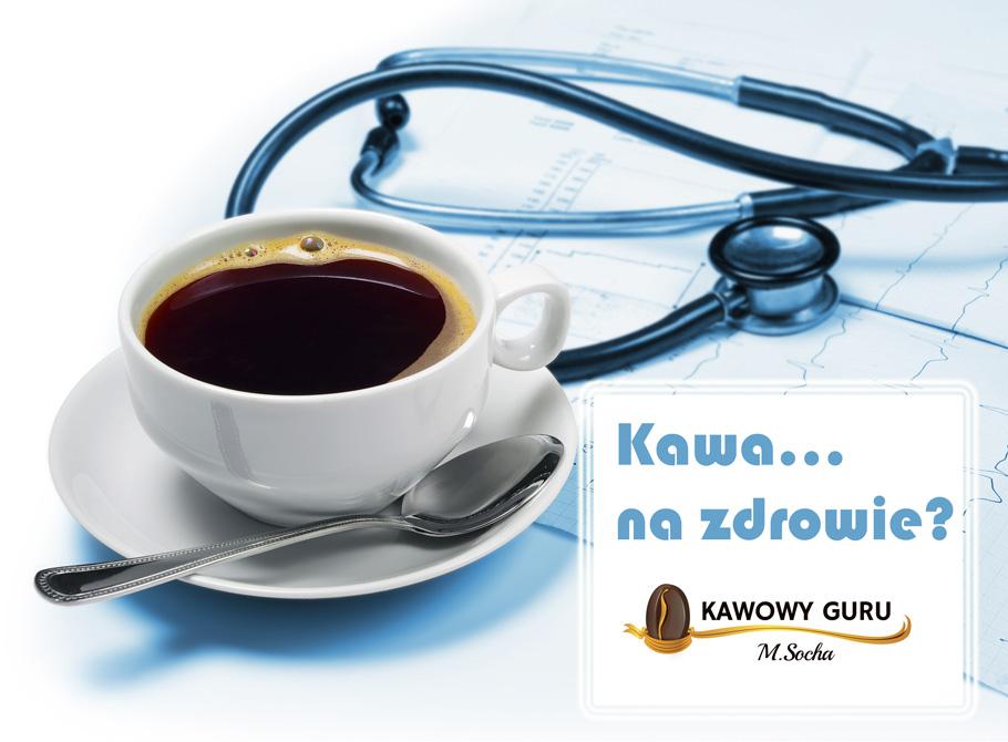 Kawa… na zdrowie?