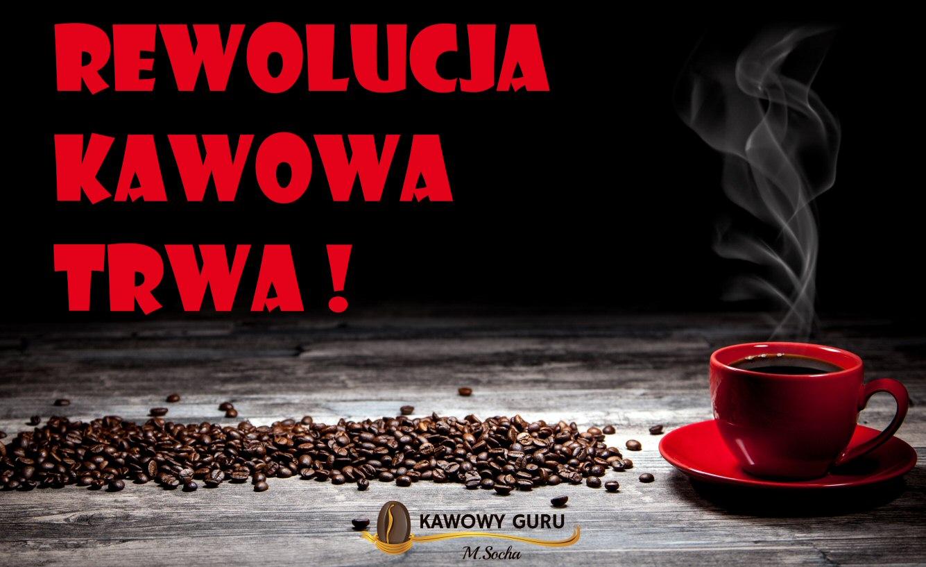 Rewolucja kawowa trwa!