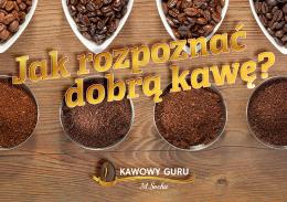 Jak rozpoznać dobrą kawę?