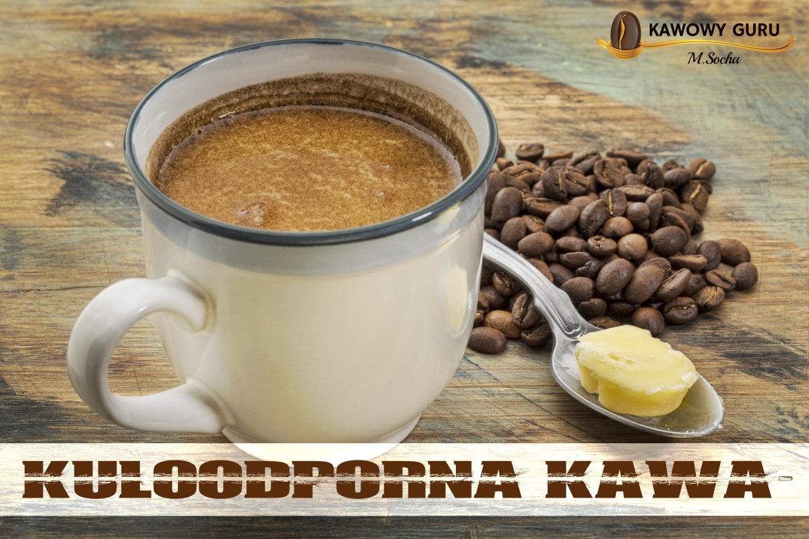 Kuloodporna kawa