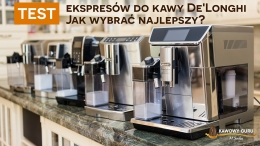 Test ekspresów do kawy De'Longhi. Jak wybrać najlepszy?