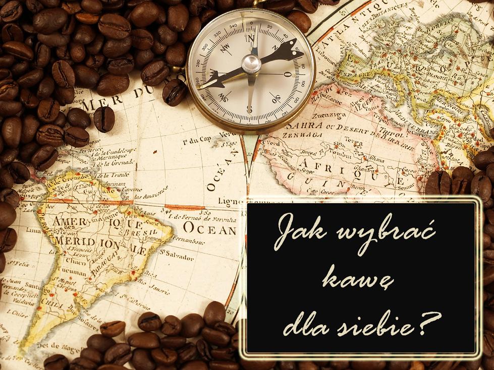 Jak wybrać kawę dla siebie?