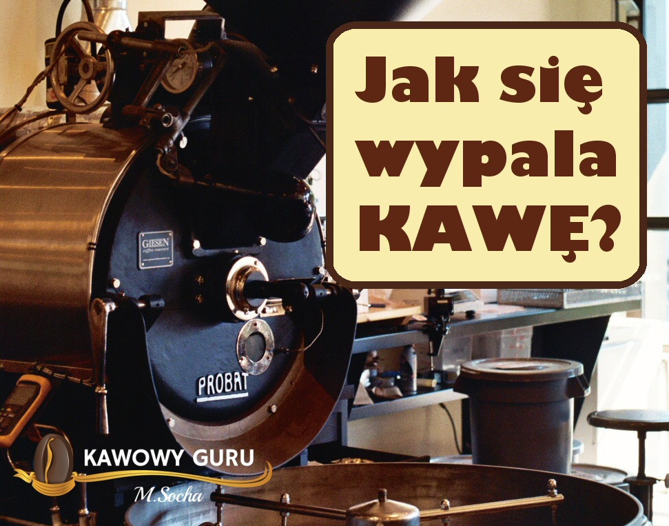 Jak się wypala kawę?