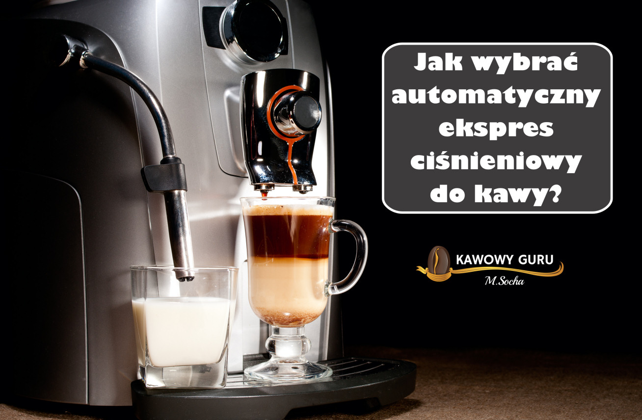 Jak wybrać automatyczny ekspres ciśnieniowy do kawy?