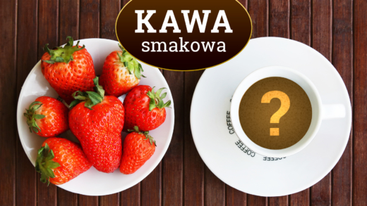Kawa smakowa – fakty i mity.